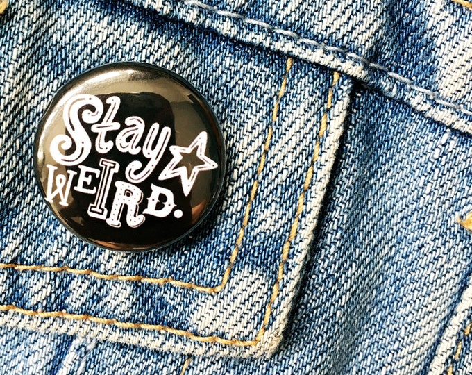Stay Weird hand drawn typographic Badge Black