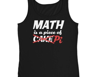 Ladies' Tank - Pi Day, Pi Shirt, Math lover, Pi, Math Shirt, Geeky, Nerdy, holiday, Math Joke, Pi Gift, Math Geek, Math Nerd, Pi Day Gift