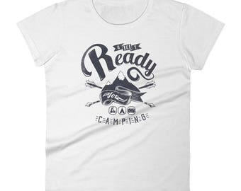 Get Ready For Camping Funny Graphic Women's short sleeve t-shirt