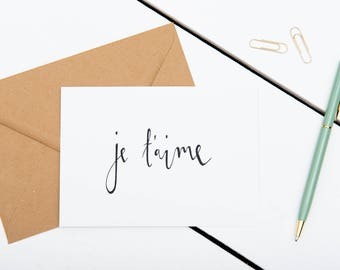 Valentine's Card - Je t'aime - A6 Greetings Card - Anniversary / I Love you / French Card - Modern Calligraphy Greeting Card