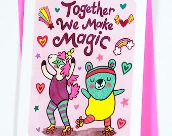 Together We Make Magic - Unicorn valentine card friend funny valentine card Cute anniversary card birthday card Magical Rollerskating Card