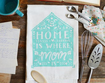 Home is where mom is, Kitchen towel, Mother's Day Gift, House, Tea Towel, dish towel, gifts under 15, unique mothers day gift, handlettered