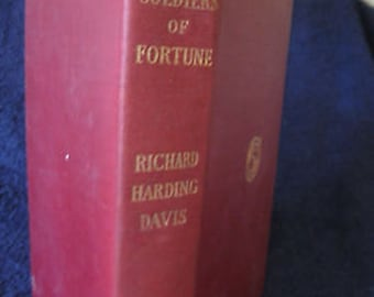 SOLDIERS OF FORTUNE by Richard Harding  Davis 1910 Antique  B1