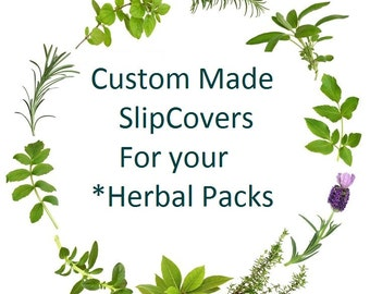 Custom SlipCovers made to fit your Herbal Pack