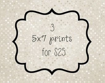 Three 5x7 Photo Prints, Your Choice, Discount Price