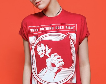 When Nothing Goes Right Go Left - Jeremy Corbyn - Socialism T-shirt