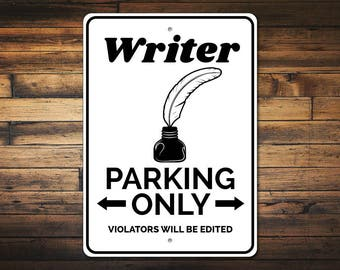 Writer Parking Sign, Writer Gift, Writer Sign, Writer Desk Decor, Author Gift, Author Sign, Journalist Gift - Quality Aluminum ENS1010041