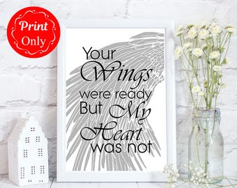 Your wings were ready, memorial gift, Grief and loss, Grief mother print, baby loss memorial, feather keepsake, feather wings, UNFRAMED