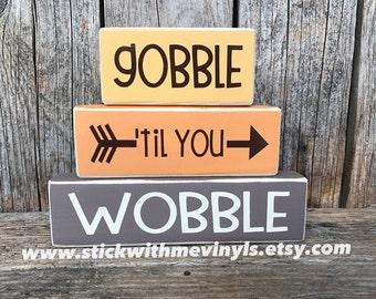 GoBBLE 'til you WoBBLE, Thanksgiving decor, thanksgiving blocks, thanksgiving, fall blocks, gobble wood blocks, wood block set, fall decor