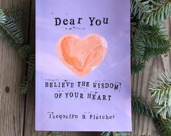 Dear You: Believe the Wisdom of Your Heart