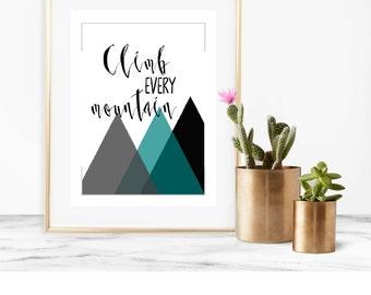 Digital Print Climb Every Mountain, Mountain Printable
