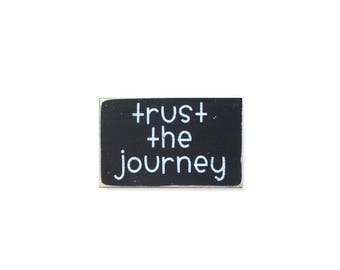 Trust The Journey BOP mini sign