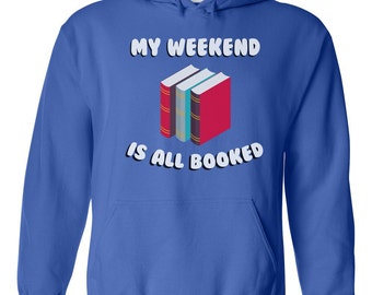 My weekend Is All Booked Pun Shirt
