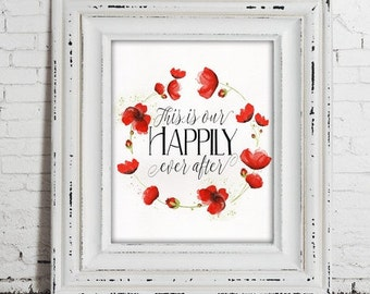 This is our happily ever after digital print, valentines quote, romantic quote, love quote