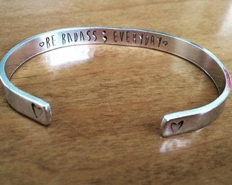 Be badass ; everyday...cuff bracelet...