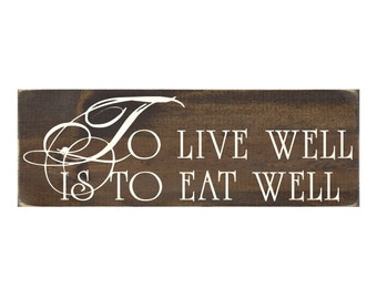 Rustic Wood Sign Kitchen Wall Art - To Live Well is to Eat Well (#1321)