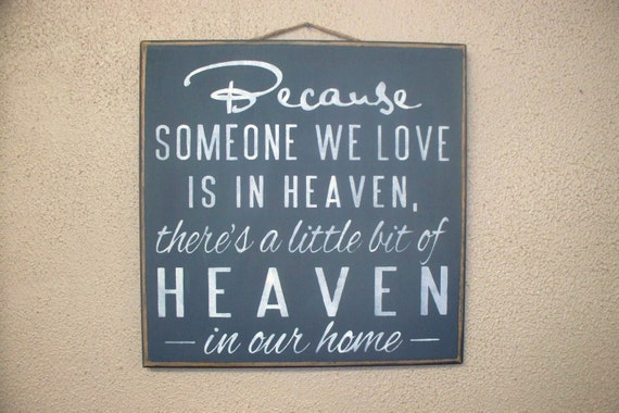 Because Someone We Love is in HEAVEN There's a little bit of HEAVEN in our home / Hand Painted Wooden Sign / Memorial Gift / Gray & Ivory