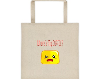 Where's My Coffee Angry Face Tote Bag