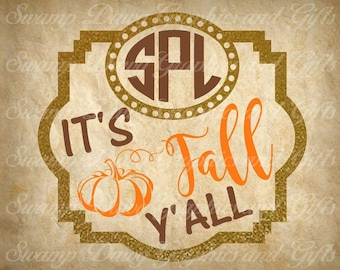 Fall svg, Its Fall Yall svg, silhouette, cricut, cut file, fall cut file, digital file,its fall yall cut file, pumpkin svg, pumpkin cut file