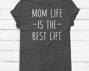 Mom Life is the Best - Mama Shirt - Mother's Day Shirt - Mom Shirt - Mom Life Shirt - Wife - Boss - T-Shirt - Gift for Mom - Gift
