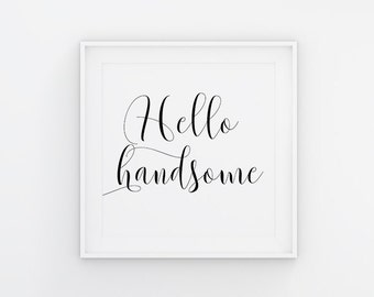 Hello Handsome Printable Nursery Wall Decor Baby Boy Love Typography Print Love Quote Black and White Bedroom Wall Art Printable Art Decor