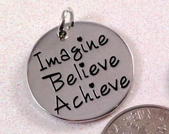 4 - Imagine, Believe, Achieve - Stamped Pendant in Rhodium Plate - Inspirational Pendant,