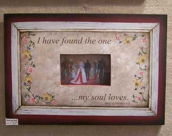 I have found the one my soul loves picture frame hand made by laurie sherrell maurey