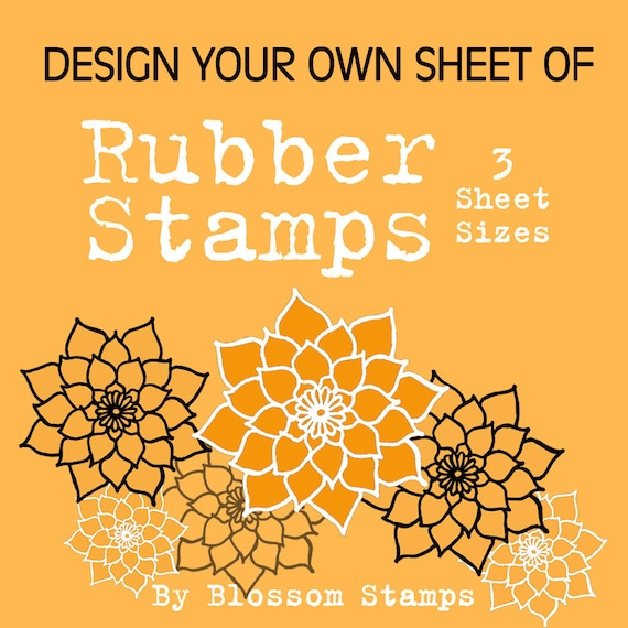 Design Your Own Custom, Unmounted Photopolymer Rubber Stamps, 3 Sheet Sizes    Handmade By Blossom Stamps