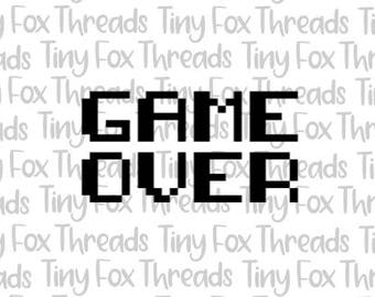 Game Over Retro Video Game SVG Cut File Cute Sayings Unisex Kids Boys Girls Gaming  Silhouette Cameo Digital Heat Transfer Vinyl Design File