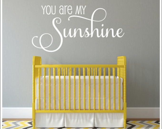 You are my Sunshine Decal Wall Decal Baby Nursery Decal Nursery Decor Childrens Wall Decal Wall Decor Sunshine Vinyl Decal Sunshine Wall