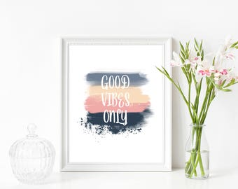 Good Vibes Only Print, Printable Quote, Typography Print, Inspirational Quote, Wall Decor, Instant Download, Motivational Print, Home Decor