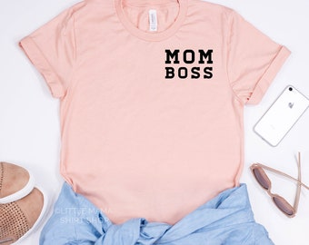 Mom Boss © | Mother's Day Gift | Boss Babe Shirt | Shirts for Moms | Women's Shirt | Boss Lady | Graphic Tees for Moms | Mompreneur