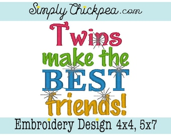 Embroidery Design - Twins Make the Best Friends - Sparkles - Saying - For 4x4 and 5x7 Hoops