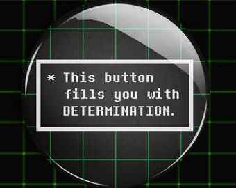 Undertale Determination Button - This Button Fills You With Determination - nerdy game pin badge button