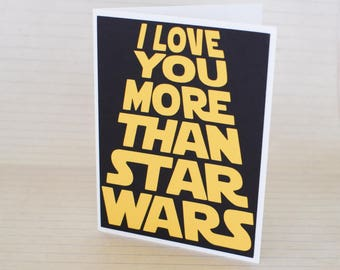 Handmade Greeting Card - Cut out Lettering - I love you more than Star Wars - blank inside - Funny Mothers / Fathers Day nerdy