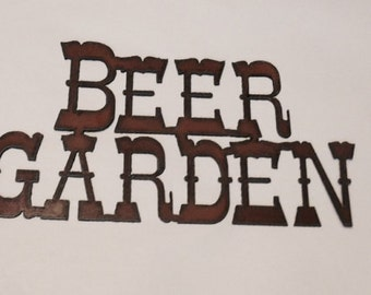Beer Garden sign made out of rusted metal