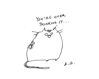 You're over thinking it- Cat Print- Cat Drawing- Home Decor- Illustration- Quote Print- Funny Cat Art
