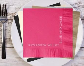 Tomorrow We Do! Personalized Rehearsal Dinner Napkins | Custom Wedding Napkins