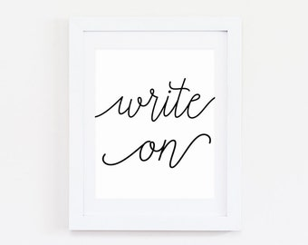 Inspirational Print - Write On - Quote Poster - Writing Poster - Writer Gift for Writer - Office Wall Art - Writer Print - Home Office Decor