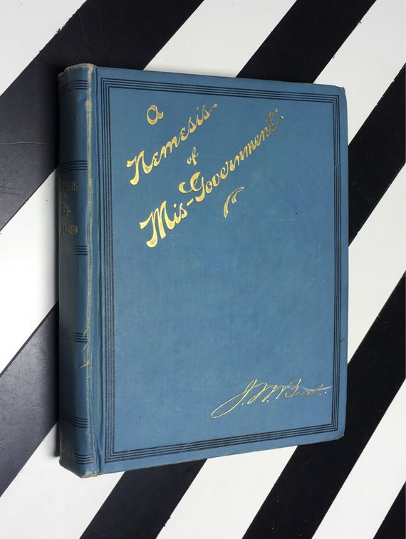 A Nemesis of Mis-Government - Authorized by J. W. Buel (1902) hardcover book