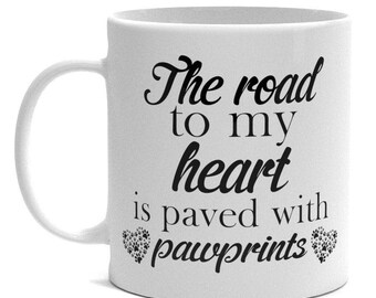 Dog Lover Mug - The Road To My Heart Is Paved With Pawprints - Gift For Dog Owners