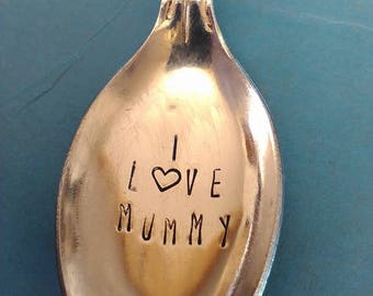 I love You Mummy Spoon - Hand Stamped Spoon - Small Spoon - Cutlery - Woman's Gift - Mummy - Mum - Cutlery - Personalise - Personalize