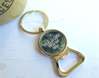Groomsman Gift, Custom Bottle Opener Keychain, Personalized With Your Words Or Image