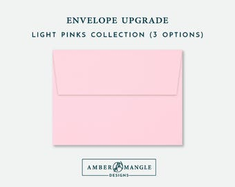 ENVELOPE UPGRADE Light Pink Envelopes Add-On for Amber Mangle Designs Print Order Invitations A7 Note Cards A2 Stationery A6