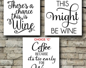 Wine Coffee vinyl decals/Chance this is wine/this might be wine/too early for wine/decals for coffee mugs