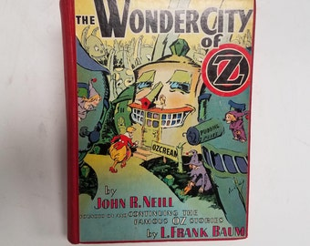 Vintage Antique 1940 First Edition  Book The Wonder City of Oz  by John R. Neill & L. Frank Baum, Wizard of Oz, Illustrated
