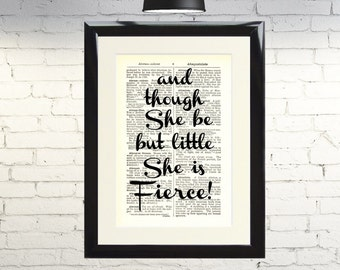 Dictionary Art Print And Though She May Be Little She Is Fierce Framed Vintage Poster Picture Handmade Original Artwork Gift