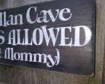 Little Man Cave No Girls Allowed Except Mommy Sign Painted wood shabby distressed