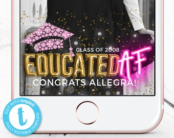 Educated AF Snapchat Geofilter, Grad Party Snapchat Filter, Graduation Geotag, Class of 2018 Snap Chat Geo Filter, Instant Download Templett