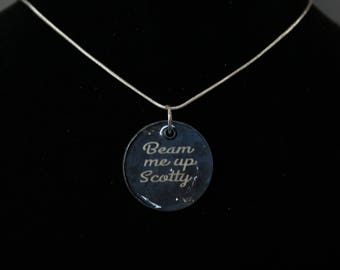 """Star Trek """"Beam me up Scotty"""" Quote Necklace or Keychain"""